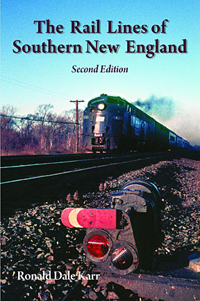 The Rail Lines of Southern New England, 2nd Edition